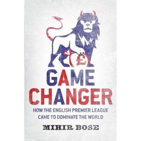 Game Changer: พรีเมียร์ลีกอังกฤษมาครองโลกได้อย่างไร